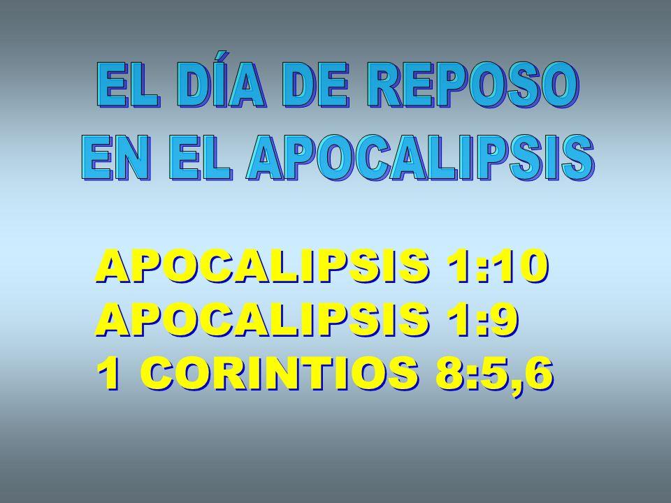 APOCALIPSIS 1:10 APOCALIPSIS 1:9 1 CORINTIOS 8:5,6 APOCALIPSIS 1:10 APOCALIPSIS 1:9 1 CORINTIOS 8:5,6