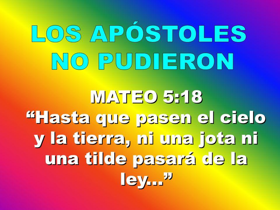 MATEO 5:18 Hasta que pasen el cielo y la tierra, ni una jota ni una tilde pasará de la ley... MATEO 5:18 Hasta que pasen el cielo y la tierra, ni una