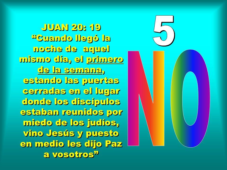 JUAN 20: 19 Cuando llegó la noche de aquel mismo día, el primero de la semana, estando las puertas cerradas en el lugar donde los discípulos estaban r