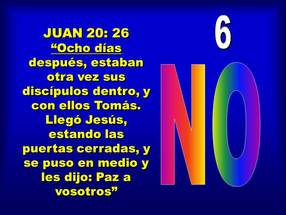 JUAN 20: 26 Ocho días después, estaban otra vez sus discípulos dentro, y con ellos Tomás. Llegó Jesús, estando las puertas cerradas, y se puso en medi