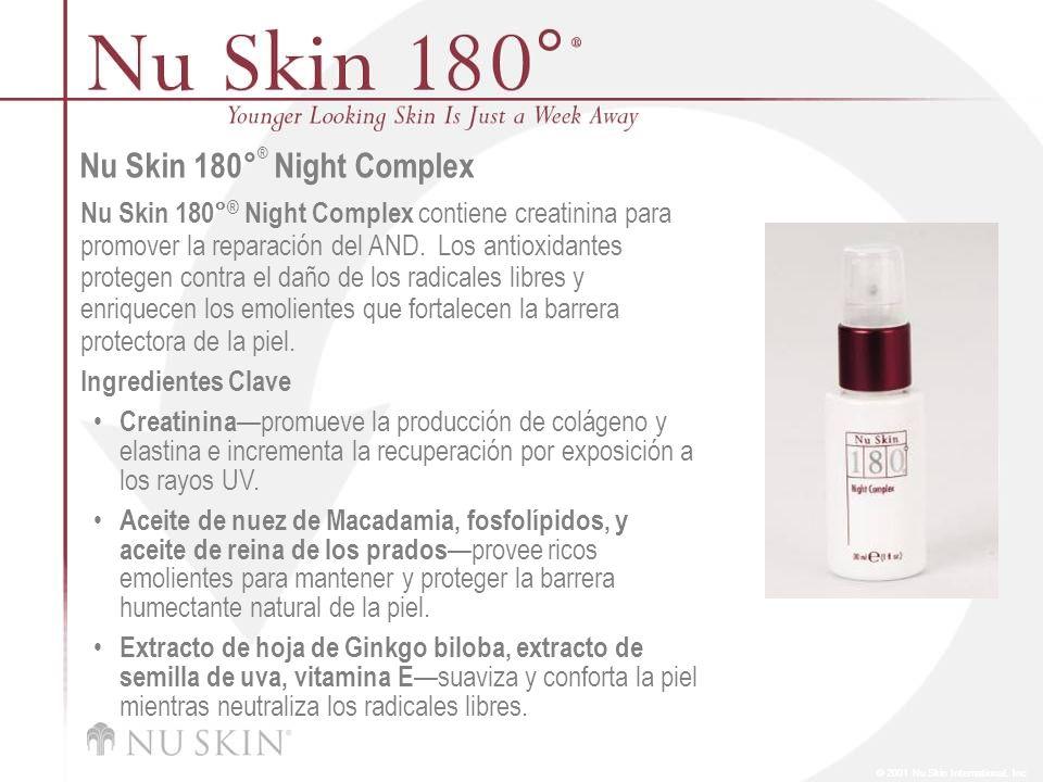 © 2001 Nu Skin International, Inc Nu Skin 180 ° ® Night Complex Nu Skin 180° ® Night Complex contiene creatinina para promover la reparación del AND.