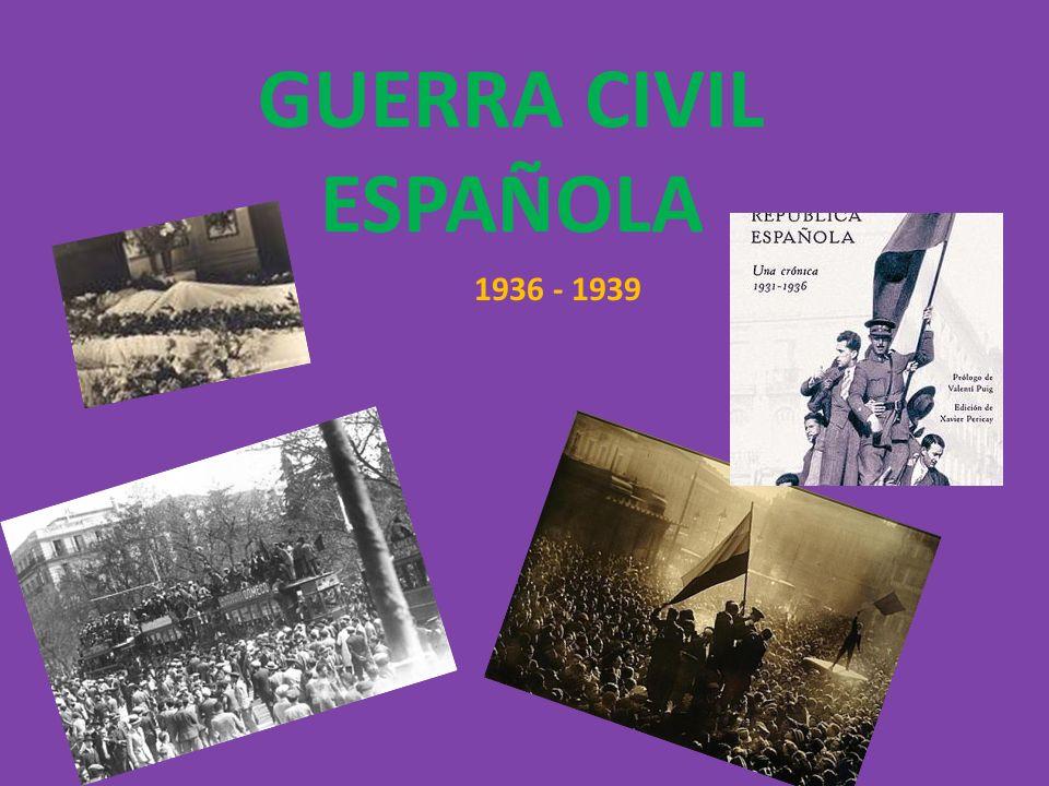 GUERRA CIVIL ESPAÑOLA 1936 - 1939
