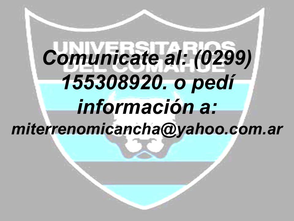 Comunicate al: (0299) 155308920. o pedí información a: miterrenomicancha@yahoo.com.ar
