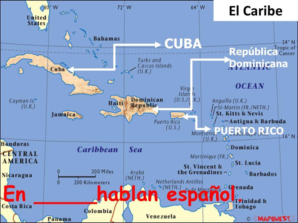 9/28/09 CUBA República Dominicana PUERTO RICO El Caribe En _____hablan español.