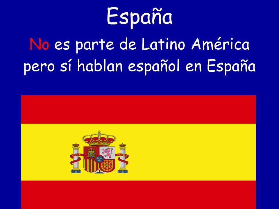 España No es parte de Latino América pero sí hablan español en España