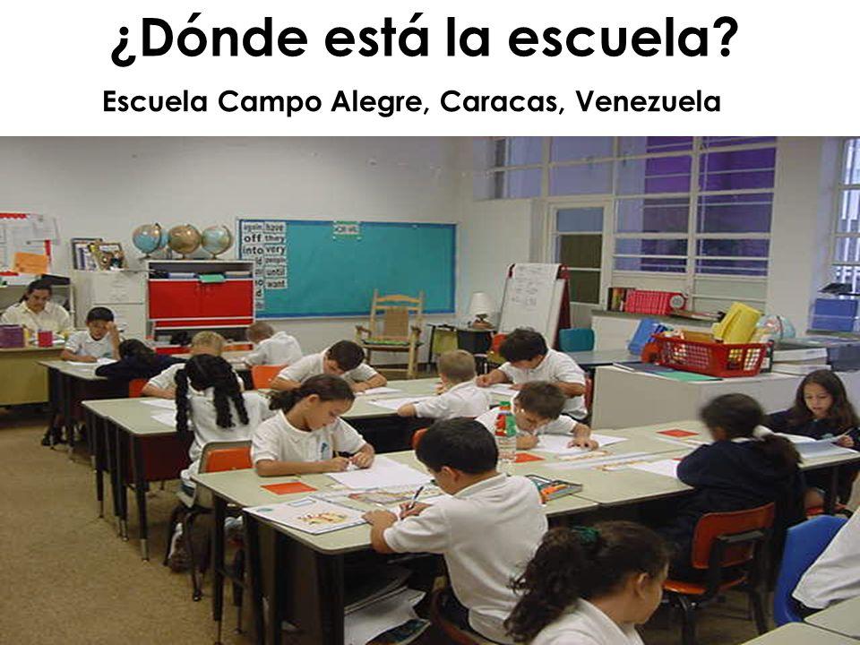 9/28/09 ¿Dónde está la escuela? Escuela Campo Alegre, Caracas, Venezuela