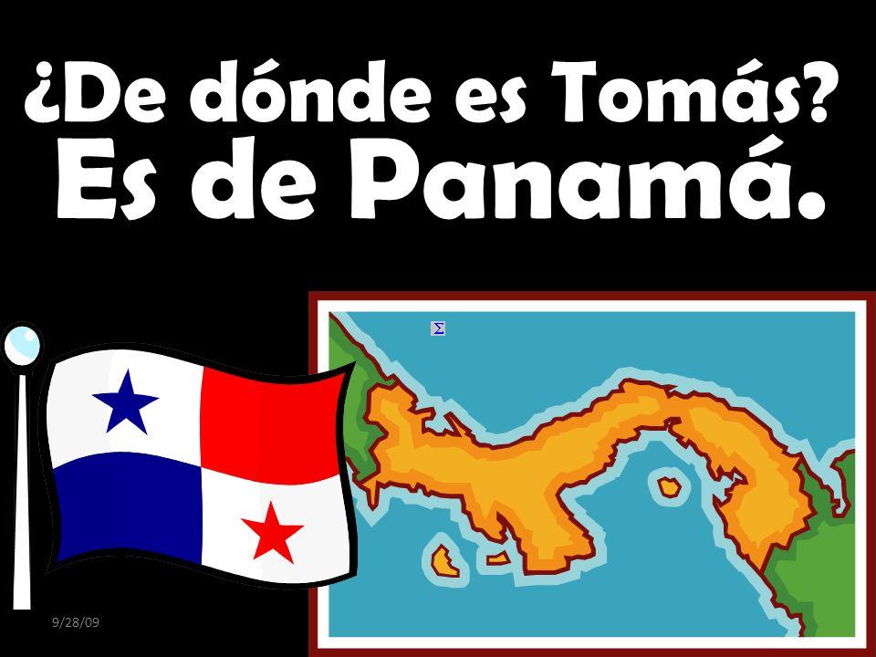Click to edit Master subtitle style 9/28/09 ¿De dónde es Tomás? Es de Panamá.