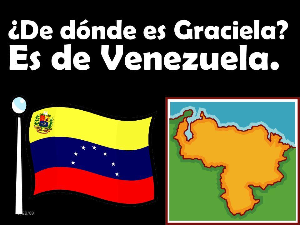 9/28/09 ¿De dónde es Graciela? Es de Venezuela.