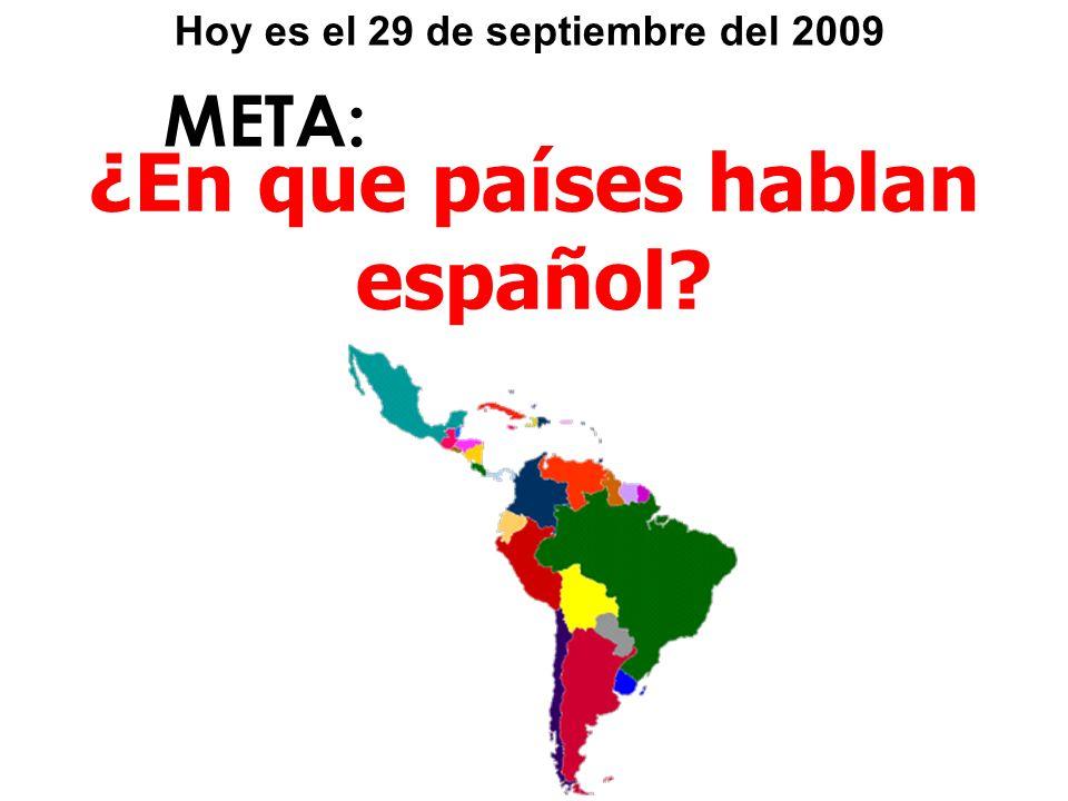 META: ¿En que países hablan español? Hoy es el 29 de septiembre del 2009