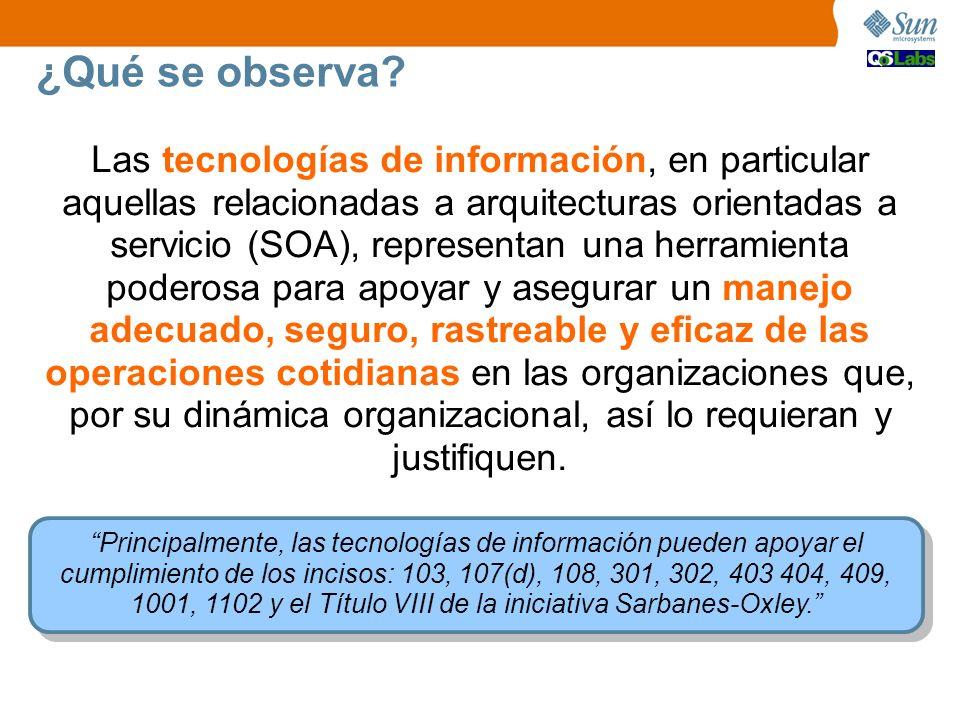 ¿Qué se observa? Las tecnologías de información, en particular aquellas relacionadas a arquitecturas orientadas a servicio (SOA), representan una herr