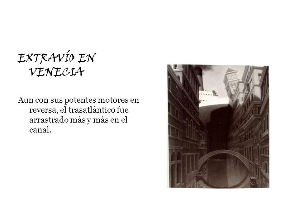 EXTRAVÍO EN VENECIA Aun con sus potentes motores en reversa, el trasatlántico fue arrastrado más y más en el canal.
