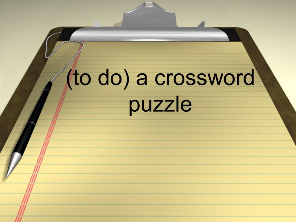 (to do) a crossword puzzle