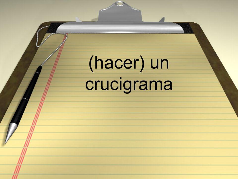(hacer) un crucigrama