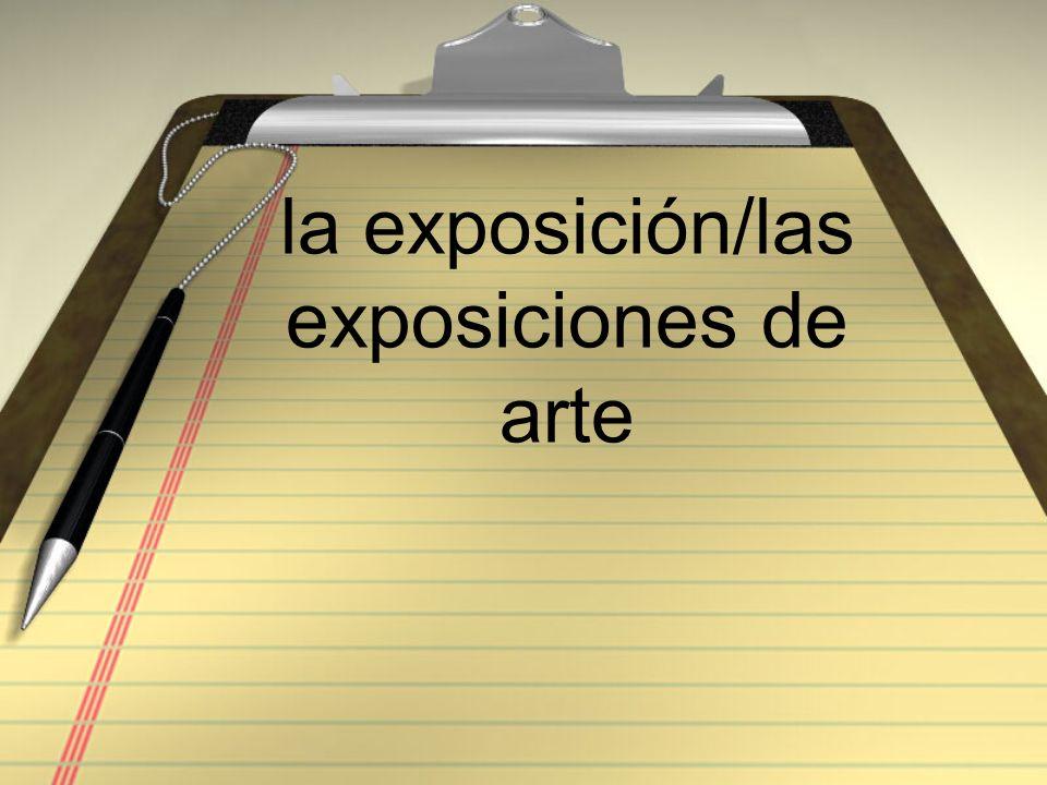 la exposición/las exposiciones de arte