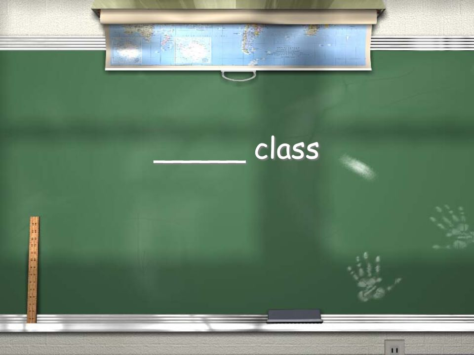_____ class