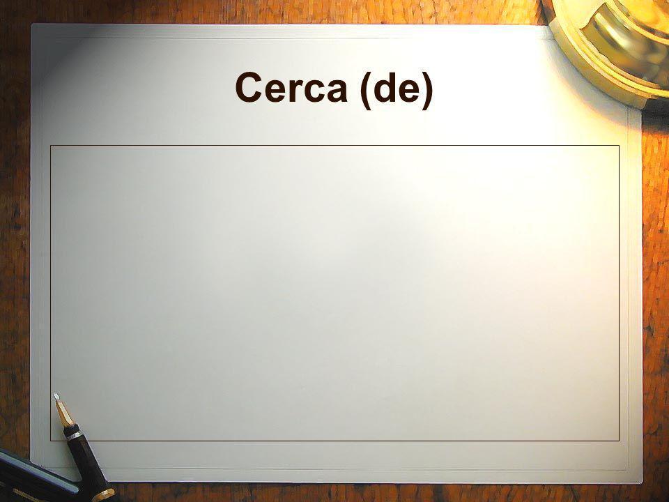 Cerca (de)