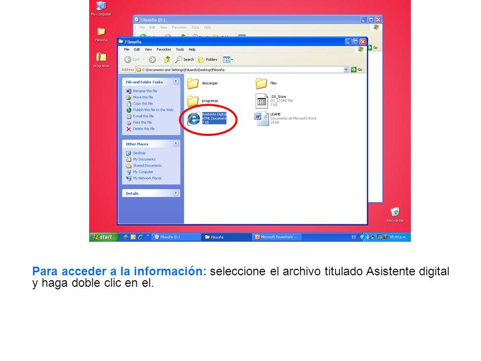 Para acceder a la información: seleccione el archivo titulado Asistente digital y haga doble clic en el.