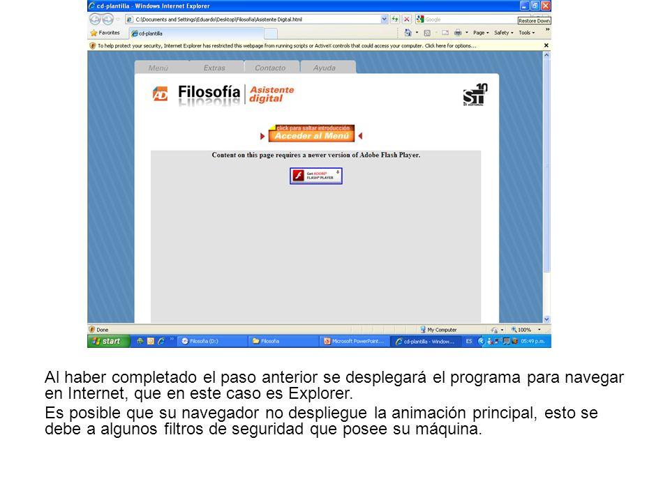 Al haber completado el paso anterior se desplegará el programa para navegar en Internet, que en este caso es Explorer. Es posible que su navegador no