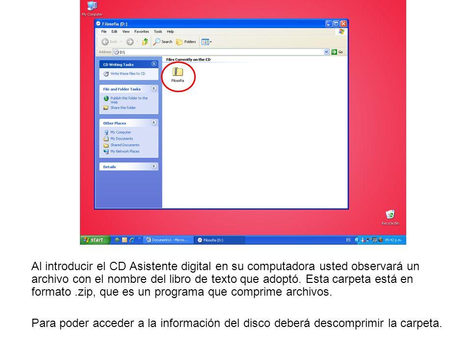 Al introducir el CD Asistente digital en su computadora usted observará un archivo con el nombre del libro de texto que adoptó. Esta carpeta está en f