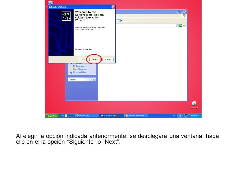 La siguiente ventana le preguntará el sitio donde desea descargar la información a descomprimir.