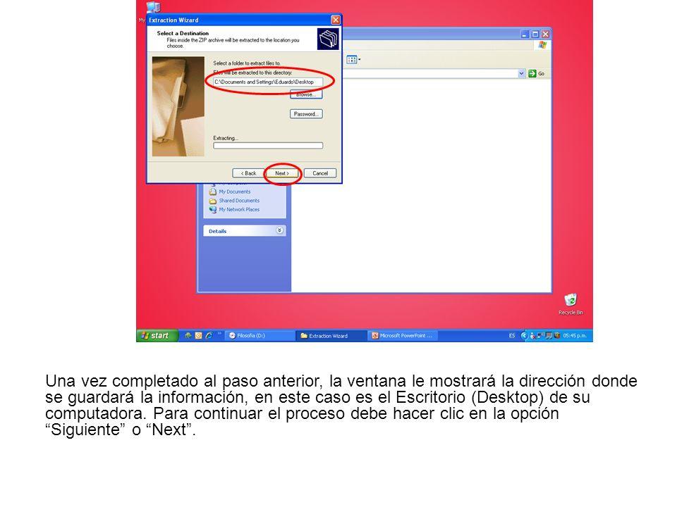 Extraer la información le tomará unos minutos a su computadora, el tiempo varía según las capacidades de cada máquina.