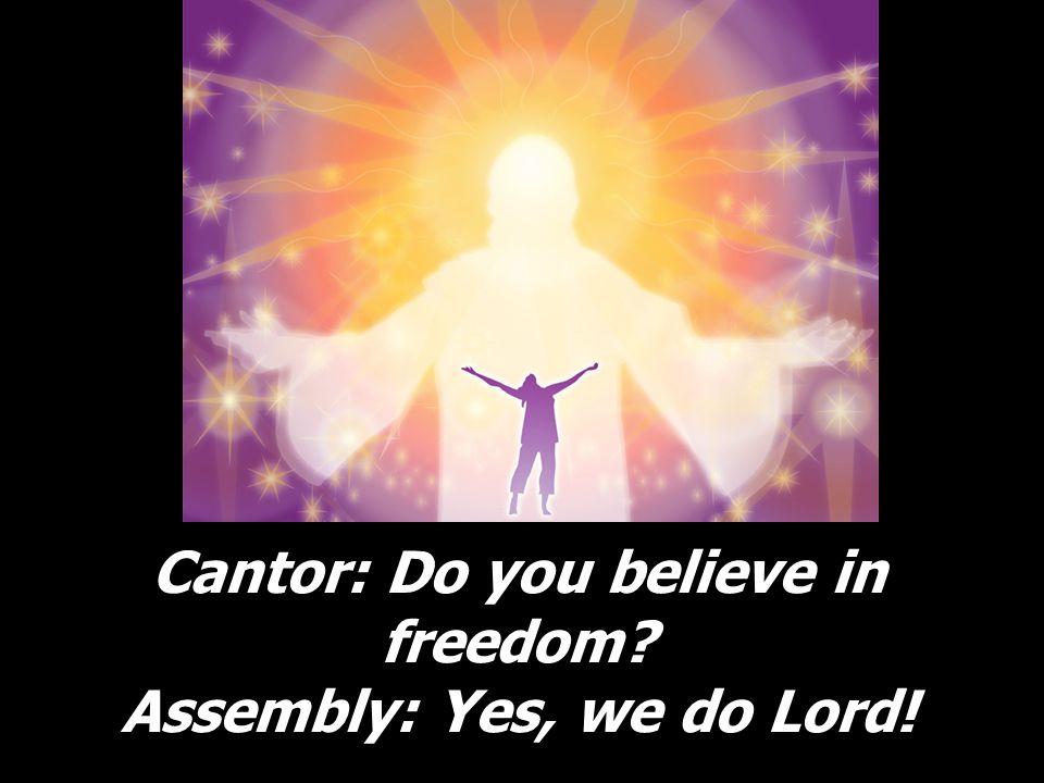 Cantor: ¿Quién es su liberación? Assembly: ¡Tú, Señor!