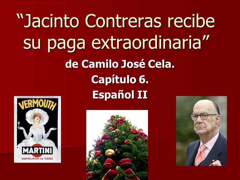 Jacinto Contreras recibe su paga extraordinaria de Camilo José Cela. Capítulo 6. Español II