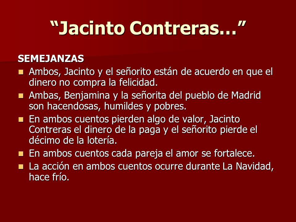 Jacinto Contreras… DIFERENCIAS El protagonista de El décimo no es pobre, sino rico.