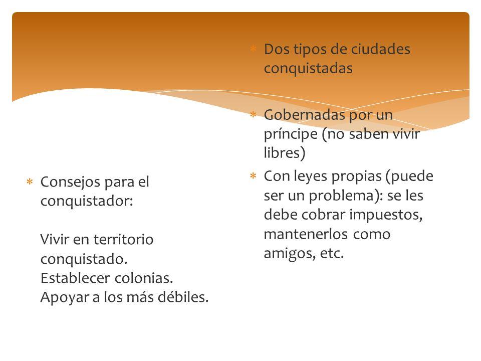 Consejos para el conquistador: Vivir en territorio conquistado. Establecer colonias. Apoyar a los más débiles. Dos tipos de ciudades conquistadas Gobe