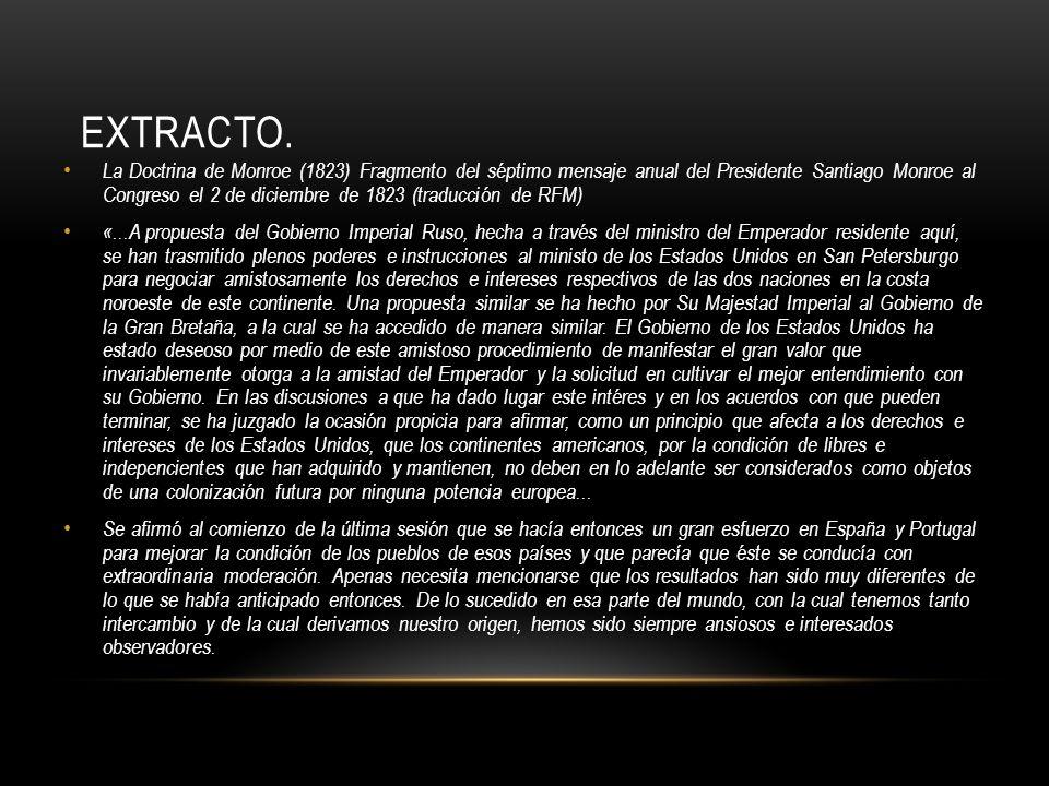 EXTRACTO. La Doctrina de Monroe (1823) Fragmento del séptimo mensaje anual del Presidente Santiago Monroe al Congreso el 2 de diciembre de 1823 (tradu