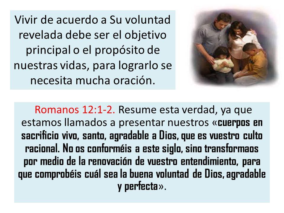 Romanos 12:1-2. Resume esta verdad, ya que estamos llamados a presentar nuestros « cuerpos en sacrificio vivo, santo, agradable a Dios, que es vuestro