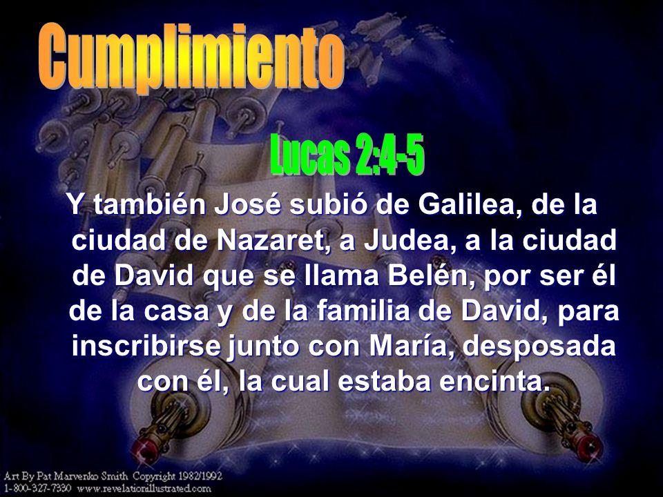 Y también José subió de Galilea, de la ciudad de Nazaret, a Judea, a la ciudad de David que se llama Belén, por ser él de la casa y de la familia de D