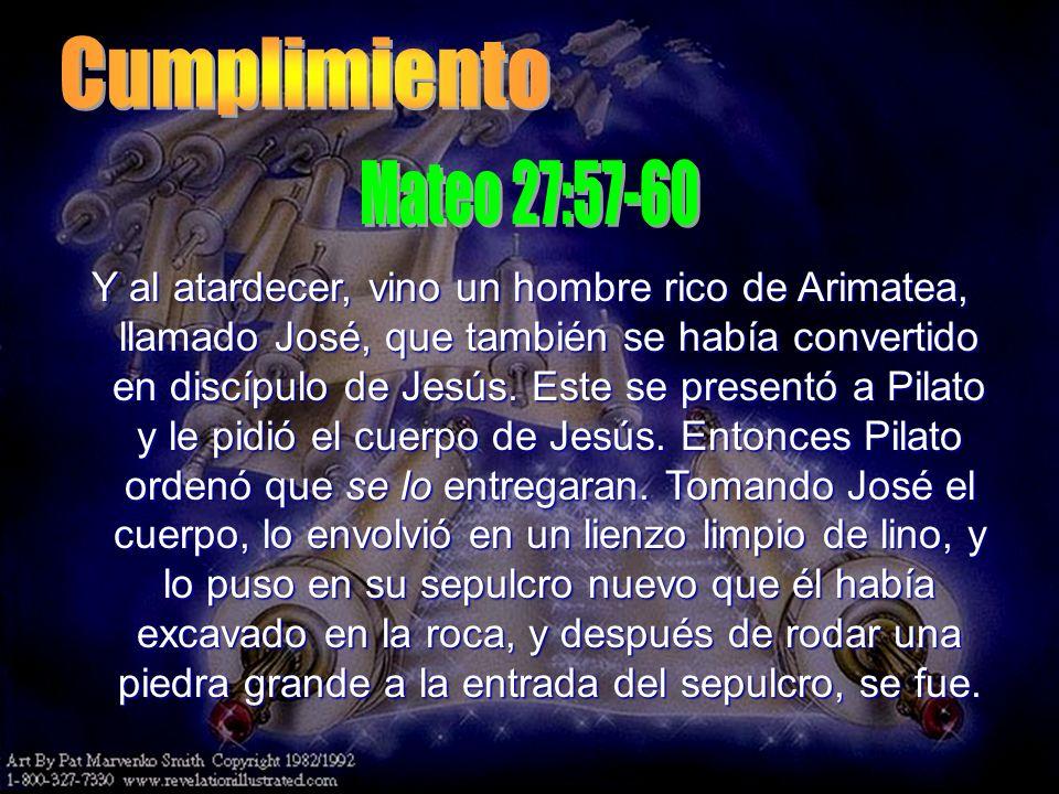 Y al atardecer, vino un hombre rico de Arimatea, llamado José, que también se había convertido en discípulo de Jesús. Este se presentó a Pilato y le p