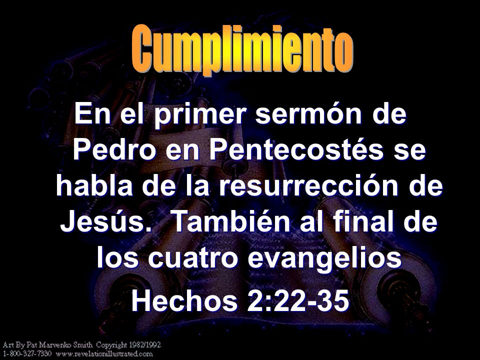 En el primer sermón de Pedro en Pentecostés se habla de la resurrección de Jesús. También al final de los cuatro evangelios Hechos 2:22-35