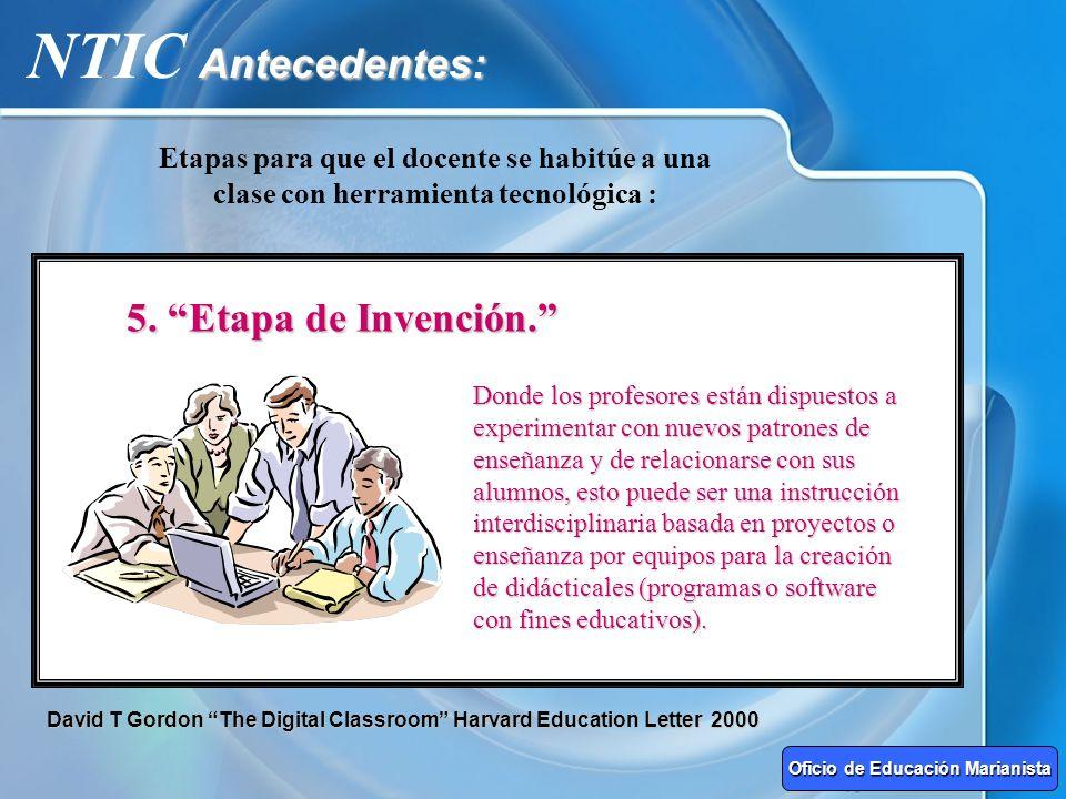 Antecedentes: NTIC Antecedentes: Etapas para que el docente se habitúe a una clase con herramienta tecnológica : 1. Etapa de entrada Donde profesores
