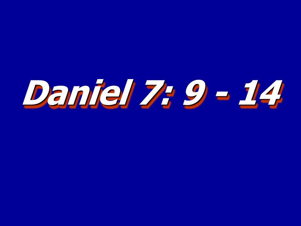 Daniel 7: 9 - 14