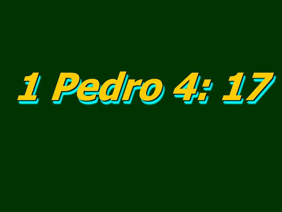 1 Pedro 4: 17