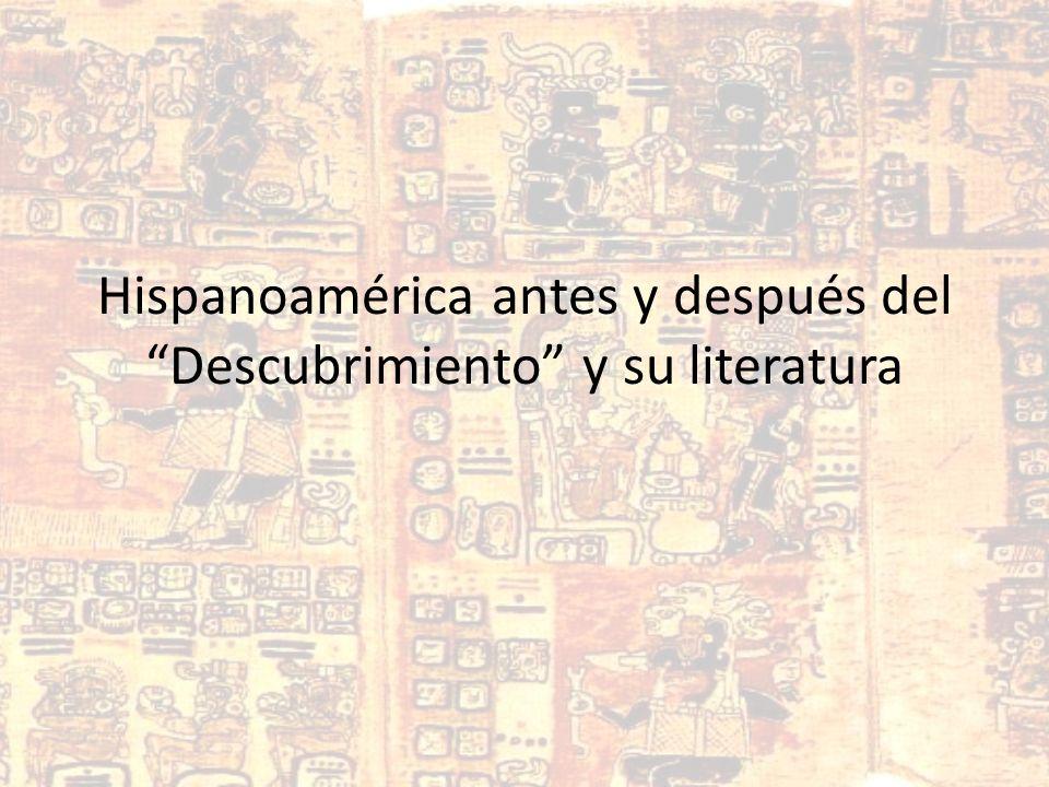 Hispanoamérica antes y después del Descubrimiento y su literatura