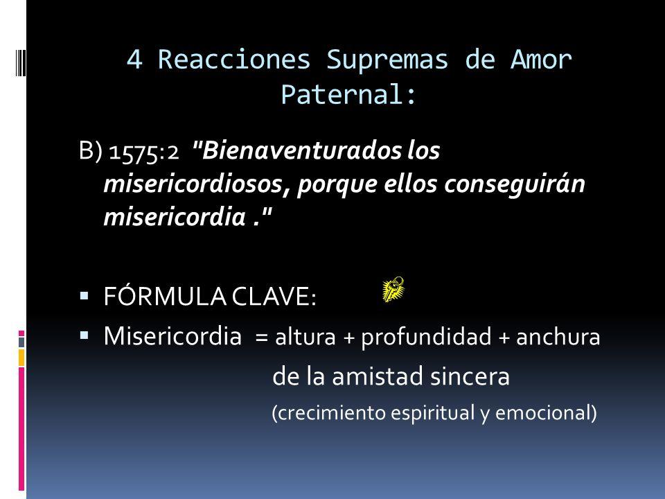 4 Reacciones Supremas de Amor Paternal: B) 1575:2