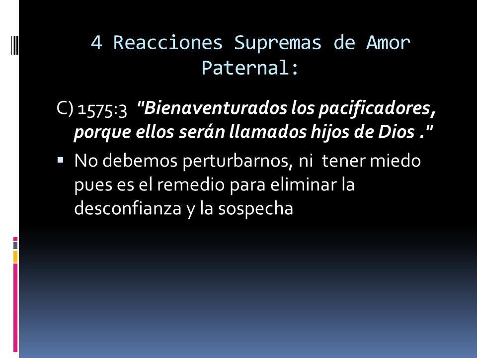 4 Reacciones Supremas de Amor Paternal: C) 1575:3