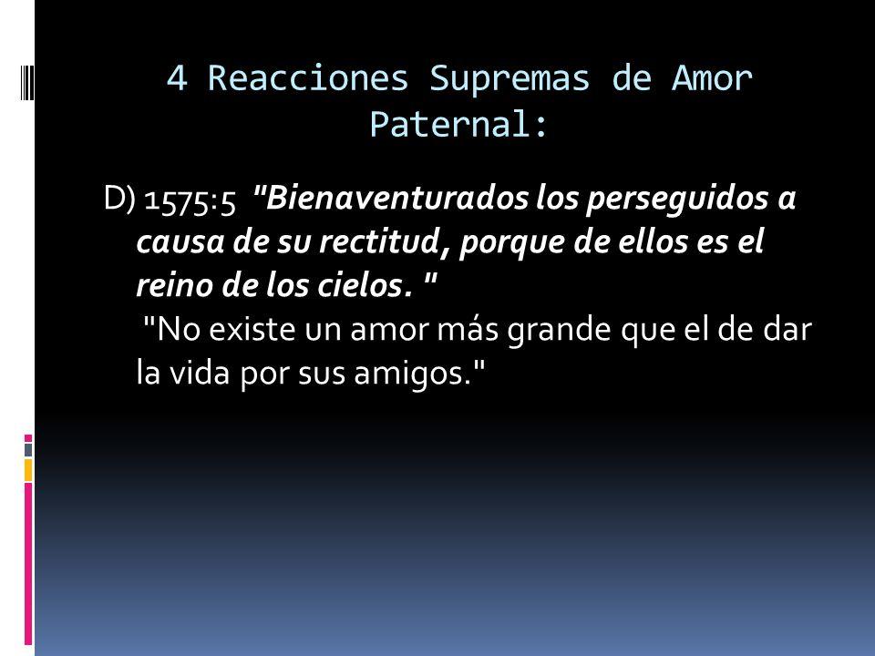 4 Reacciones Supremas de Amor Paternal: D) 1575:5
