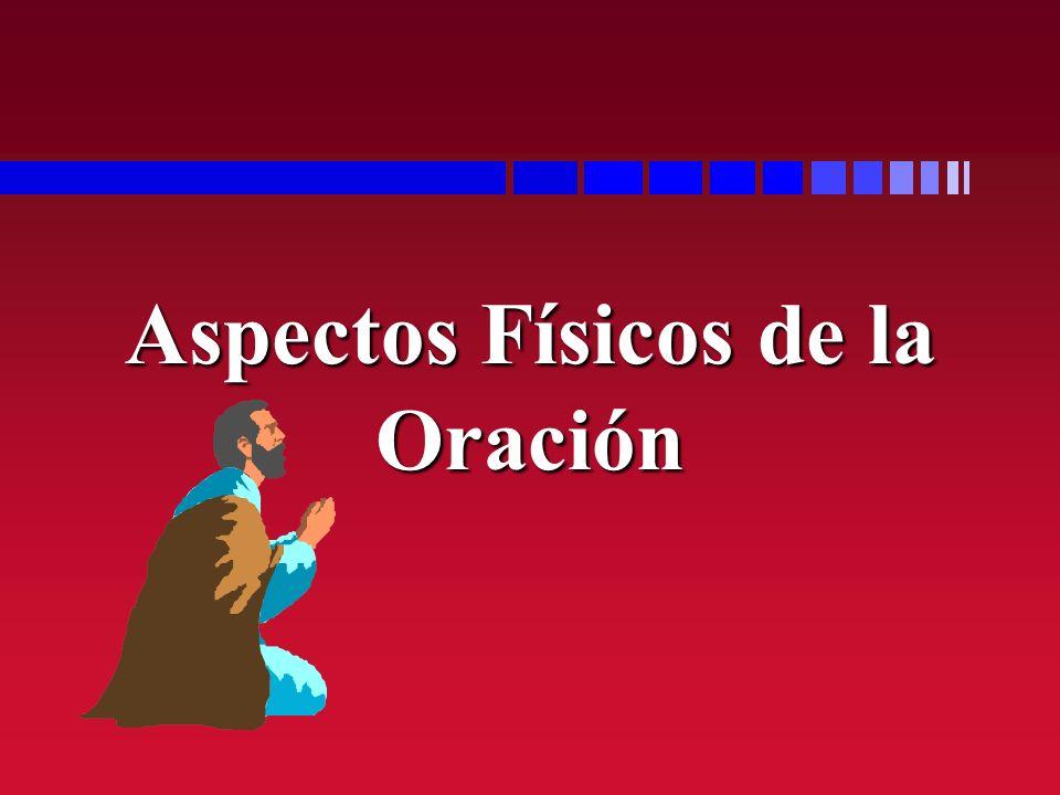 Aspectos Físicos de la Oración