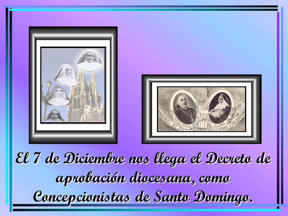 El 7 de Diciembre nos llega el Decreto de aprobación diocesana, como Concepcionistas de Santo Domingo.