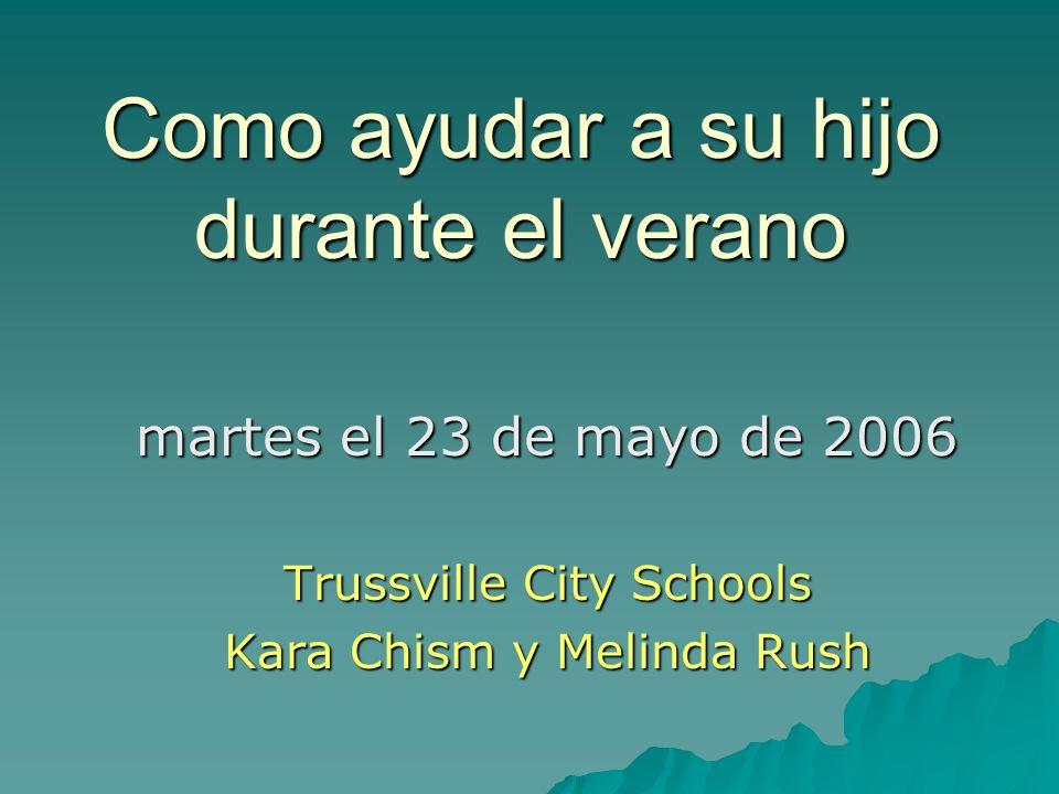 Como ayudar a su hijo durante el verano martes el 23 de mayo de 2006 Trussville City Schools Kara Chism y Melinda Rush