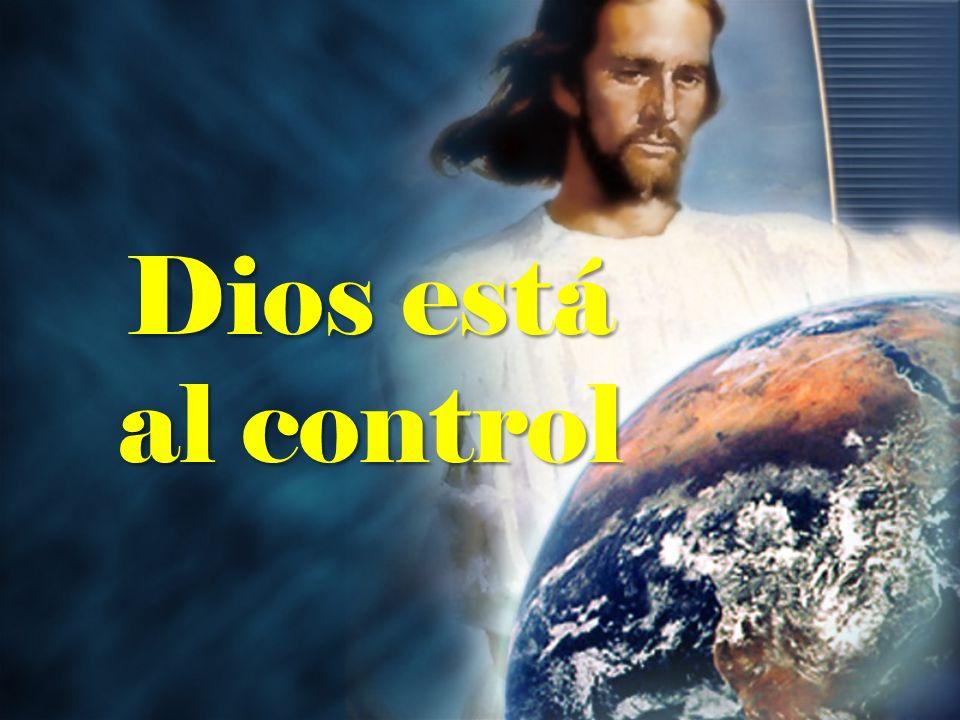 Dios está al control