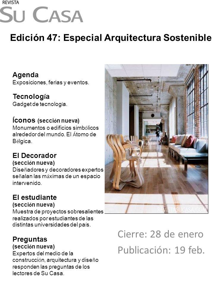 Arquitectura Especial: Arquitectura Sostenible Recorra junto a Su Casa una serie de proyectos que optimizan el uso y la reutilizaci ó n de recursos, con el fin de lograr el menor impacto en el ambiente.