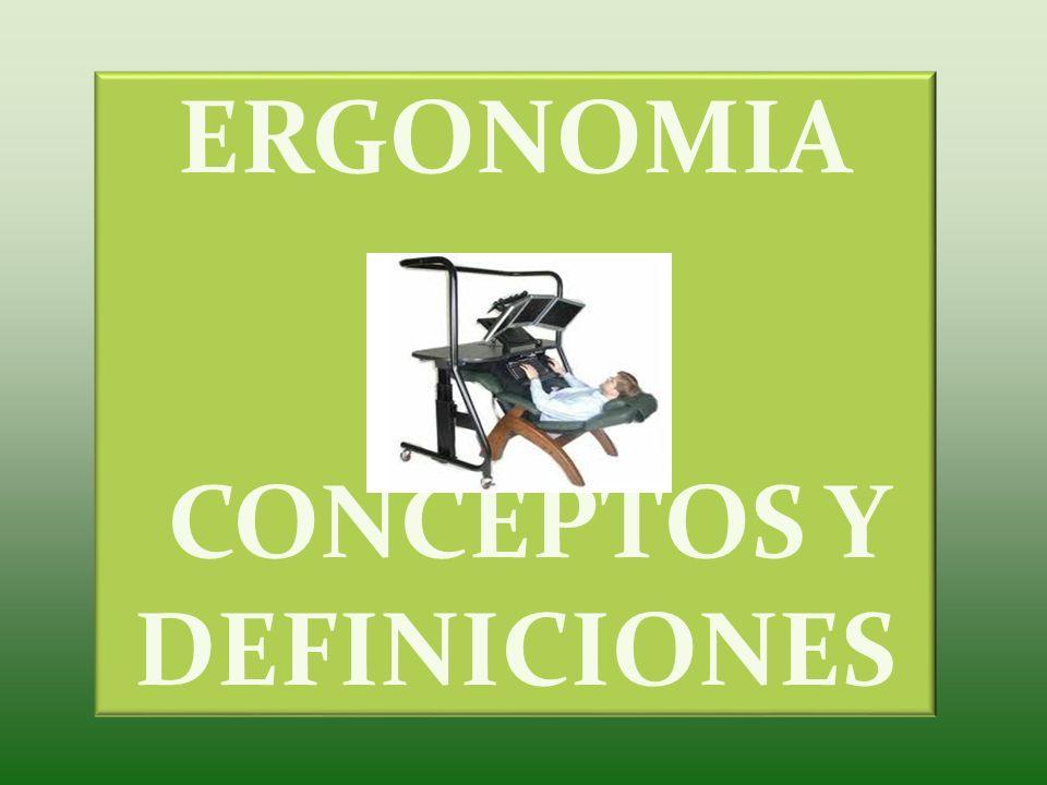 ERGONOMIA CONCEPTOS Y DEFINICIONES