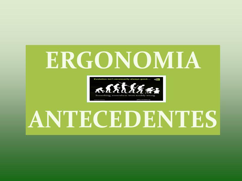 El término ergonomía proviene de las palabras griegas ergon (trabajo) y nomos (la ley norma o doctrina) Estudio de las leyes naturales que regulan al trabajo.