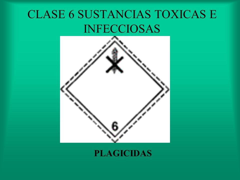 CLASE 6 SUSTANCIAS TOXICAS E INFECCIOSAS 6.1 Aquellas que pueden causar la muerte o lesiones que afectan a la salud humana