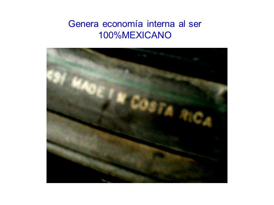 Genera economía interna al ser 100%MEXICANO